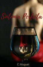 Sintonia Perfeita - Completo by CMMuguetAutora