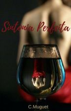 Sintonia Perfeita - Completo by ClaudiaMuguet0