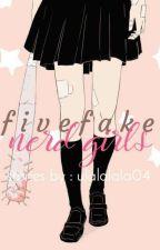 Five Fake Nerd Girls by ulalalala04