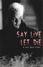 Say Live, Let Die by bateroo