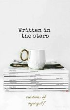 Written In The Stars(Closed) by TheVeeWriter