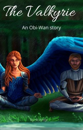 The valkyrie (Obi-Wan love story) by XLeintje