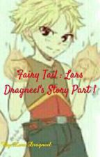 Fairy Tail : Lars Dragneel's Story Part 1  by Guren_Fernandez