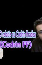 O relatie cu Codrin Bradea (Corrin Bradea FF) by nico1234yyyzzzzaaa