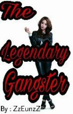 The Legendary Gangster by ZzEunzZ