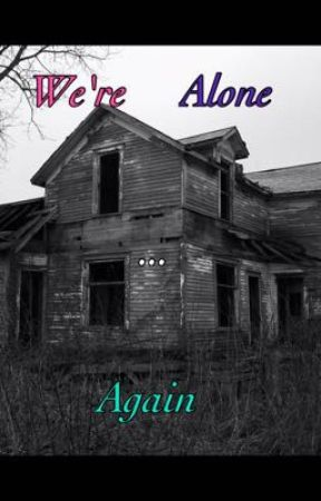 We're Alone Again by dat_gurl_Ali101