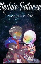 Błędnie połączeni | Error X Ink | by shou666