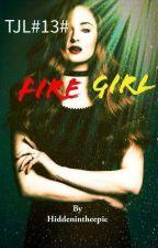 TJL#13# Fire Girl by HiddenInTheEpic
