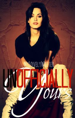Unofficially Yours (Complete and Editing)
