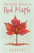 RED MAPLE by dydtedi