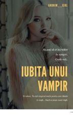 Iubita unui vampir by Anonim__girl