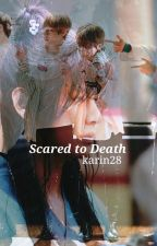 Scared to Death || k.th x j.jk || by karin28
