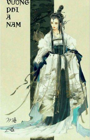 [Trùng sinh, Cổ đại]VƯƠNG PHI A NAM by KimMeBoi