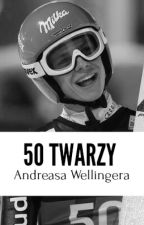 50 twarzy Andreasa Wellingera by Papryczka_6969