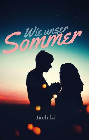Wie unser Sommer #wattys2017 by Jaelaki
