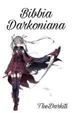 Bibbia Darkoniana by TheDarkiti