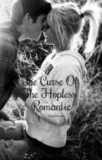 The Curse of The Hopeless Romantic by nottherebut_here
