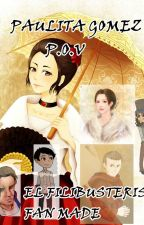 PAULITA GOMEZ P.O.V ( EL FILIBUSTERISMO FAN MADE ) by Prettyniiin