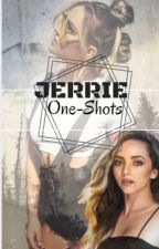 Jerrie One-Shots (HIATUS) by gloriousperrie_