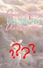 Question I'd like to Answer by ayamkentaki