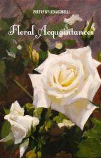 Floral Acquaintances by LeoIacobelli