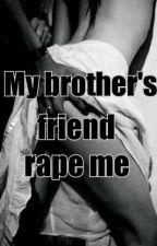 My Brother's Friend Rape Me by jem-jem_03