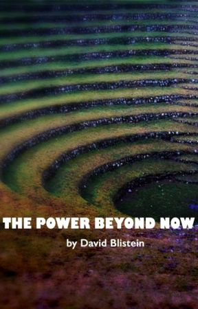The Power Beyond Now by dblistein1