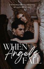 When Angels Fall - HERSCHREVEN by -AnnaKristina-