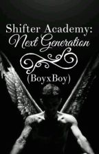 Shifter Academy: Next Generation (BoyxBoy) by AwkwardHumping