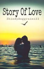 Story Of Love  by ShindyAnggraini22