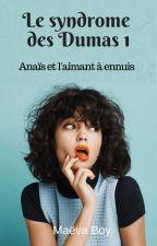 Anaïs et le syndrome de l'aimant à ennuis (Terminée) by MaevaAndStories