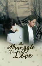 The Strunggle Of Love by wolfiesekai