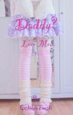 Daddy? Love me... by OchikonTenshi