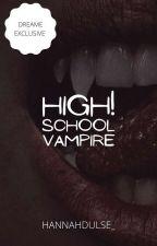 High School Vampire! by graciangwttpd