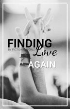 Finding Love Again  by fictionalworlds