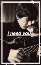 I Need You by yelloowbaby