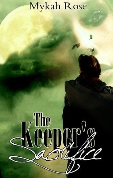 The Keeper's Sacrifice by MykahRose