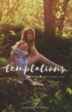 Temptations (#Wattys2017) by _CharlotteFrost