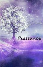 Puissance [Terminer]  by MrsJoh