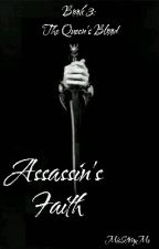Assassin's Faith 3 'The Queen's Blood' by misstoryme