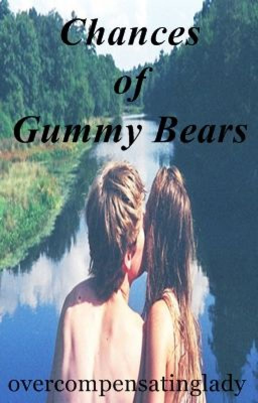 Chances of Gummy Bears by overcompensatinglady