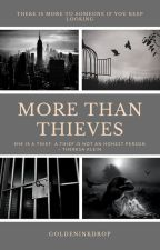 More Than Thieves by GoldenInkDrop