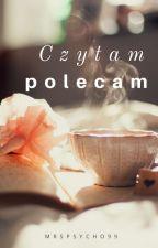 Czytam = Polecam by MrsPsycho99