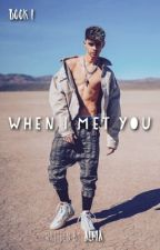 When I Met You || Completed || Wattys 2017 || by therealmrsseavey