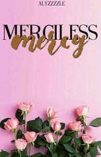 Merciless Mercy by Alyzzzzle