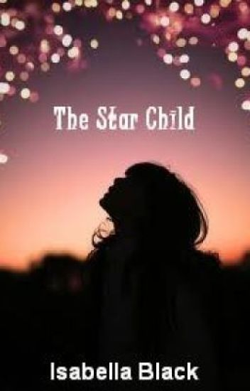 The Star Child (Part One)