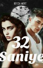 32 SANİYE  by beyza_mertt