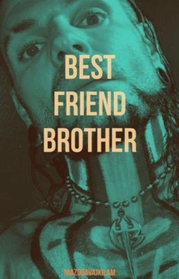 Bestfriend Brother » Zarry