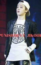 [53] Punishment - Jikook [COMPLETED] by btsrockz