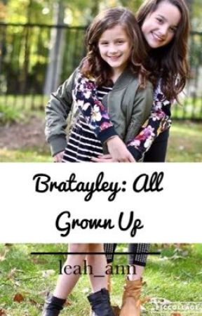 Bratayley: All Grown Up | A Bratayley Fanfiction (DISCONTINUED) by leah_ann